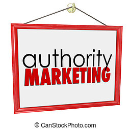 Authority Marketing Business Sign Promote Your Expertise Knowled