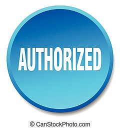authorized blue round flat isolated push button