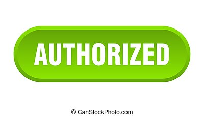authorized button. authorized rounded green sign. authorized