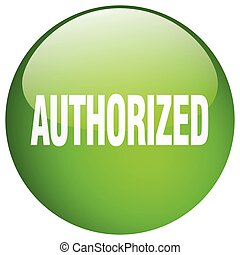 authorized green round gel isolated push button