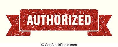 authorized grunge ribbon. authorized sign. authorized banner