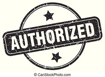 authorized grunge stamp - authorized round vintage grunge...
