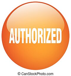 authorized orange round gel isolated push button