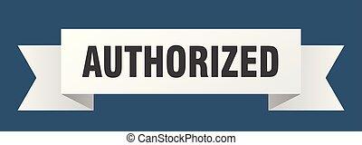 authorized ribbon. authorized isolated sign. authorized ...