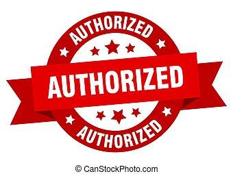 authorized ribbon. authorized round red sign. authorized