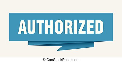 authorized sign. authorized paper origami speech bubble....