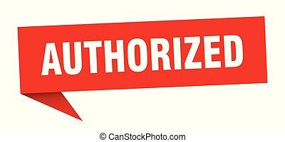authorized speech bubble. authorized sign. authorized banner