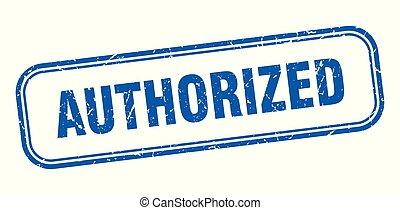 authorized stamp. authorized square grunge sign. authorized