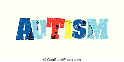 Autism Concept Colorful Stamped Word Illustration - The word...
