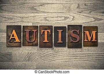 Autism Concept Wooden Letterpress Type