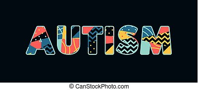 Autism Concept Word Art Illustration - The word AUTISM...