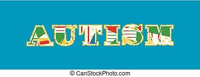 Autism Concept Word Art Illustration