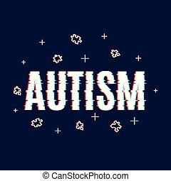 Autism poster with glitch effect - Autism awareness poster...