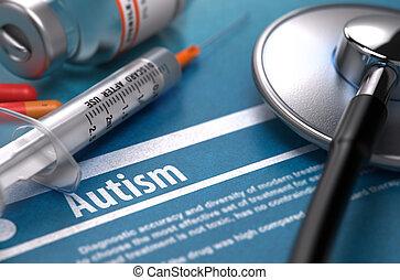 Autism - Printed Diagnosis. Medical Concept. - Autism -...
