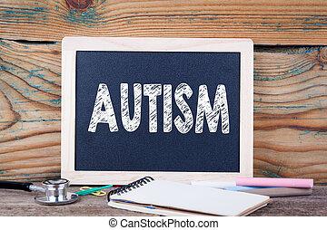 autism., santé, concept., tableau, sur, a, bois, fond