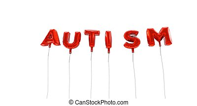 AUTISM - word made from red foil balloons - 3D rendered.