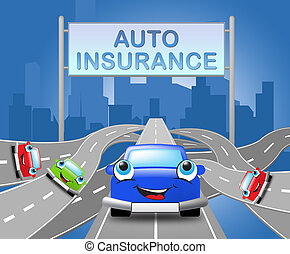 Auto Insurance Sign Shows Car Policy 3d Illustration - Auto...