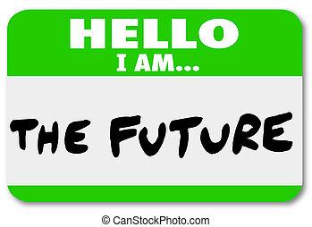 autocollant, avenir, nametag, bonjour, changement