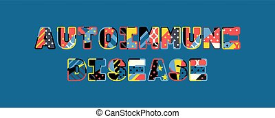 Autoimmune Disease Concept Word Art Illustration - The words...