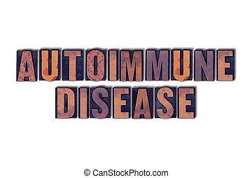 autoimmune, maladie, concept, isolé, letterpress, mot