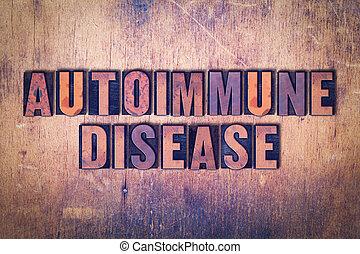autoimmune, maladie, thème, letterpress, mot, sur, bois, fond