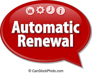 Automatic Renewal Business term speech bubble illustration -...