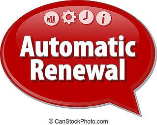 Automatic Renewal Business term speech bubble illustration...