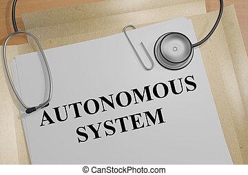 Autonomous System concept - 3D illustration of 'AUTONOMOUS...