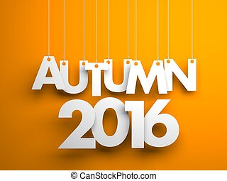 Autumn 2016 - text hanging on the strings. 3d illustration