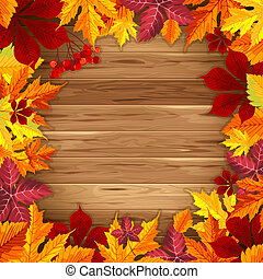 Beautiful background with autumn leaves on wooden surface. Vector illustration. There is a place for your text.