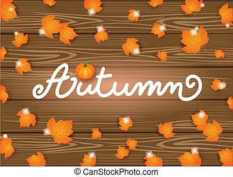Autumn background with text and leaves on wood