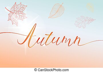 Autumn brush hand written title with colorful bright leaves and sun flash.