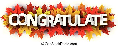 Autumn congratulate sign with color maple leaves.