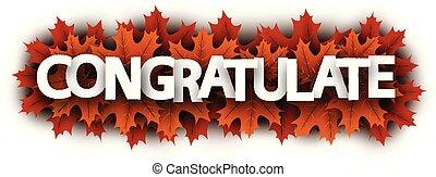 Autumn congratulate sign with orange maple leaves.