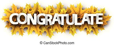 Autumn congratulate sign with yellow maple leaves.