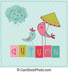 Autumn Cute Rainy Card with Birds and Autumn Sign in vector