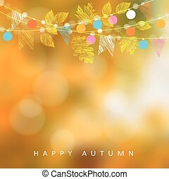 Autumn, fall background. Greeting card with maple and oak leaves and bokeh lights. String with party flags and light, decoration. Modern blurred vector illustration.