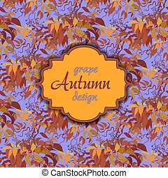 Autumn grape with orange leaves. Seamless pattern. Vintage text label