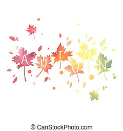 Autumn. Lettering with motley leaves. Watercolor imitation.
