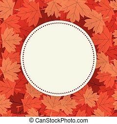 Autumn maple leaves around circle design, season nature ornament garden decoration and botany theme Vector illustration
