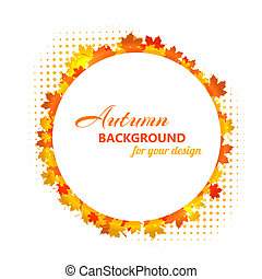 Autumn round frame for text with maple leaves. Vector illustrati