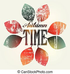 Autumn time typographical vintage grunge poster. Retro vector illustration. Eps10.