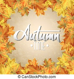 Autumn vector background with  leaves in frame. Hand-written lettering. Typography