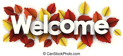 Autumn welcome sign with color birch leaves.