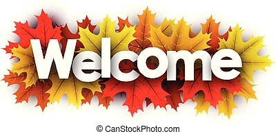 Autumn welcome sign with color maple leaves.
