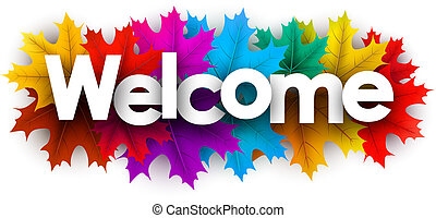Autumn welcome sign with colorful maple leaves.