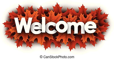 Autumn welcome sign with orange maple leaves.