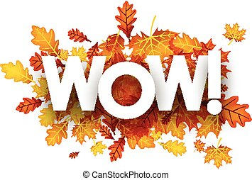 Autumn wow background with leaves. - Wow background with...