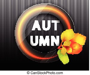 Autumnal round frame. Neon sign. Bouquet of autumn leaves. Background with autumn leaves.