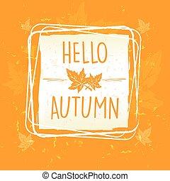 autunno parte, ciao, cornice, v